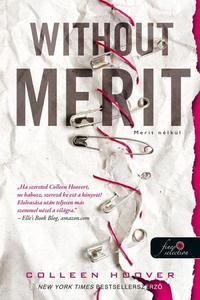 Colleen Hoover: Without Merit - Merit nélkül -  (Könyv)