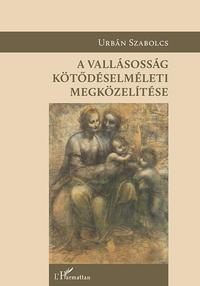 Urbán Szabolcs: A vallásosság kötődéselméleti megközelítése -  (Könyv)