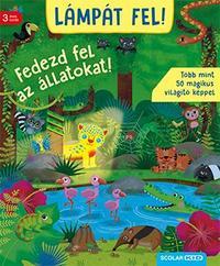 Klara Tünner: Lámpát fel! - Fedezd fel az állatokat! -  (Könyv)