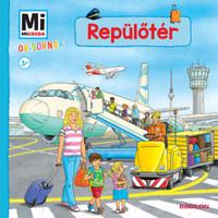 Weller-essers, Andrea: Repülőtér - Mi Micsoda Ovisoknak -  (Könyv)