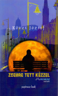 Köves József: Zsebre tett kézzel - Prehumusz versek -  (Könyv)