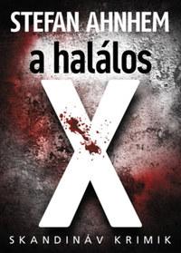 Stefan Ahnhem: A halálos X -  (Könyv)