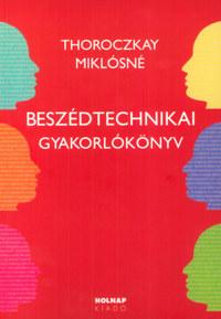 Thoroczkay Miklósné: Beszédtechnikai gyakorlókönyv -  (Könyv)