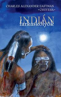 Charles A. Eastman: Indián farkaskölyök -  (Könyv)