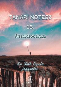 Sz. Tóth Gyula: Tanári notesz 15. - Átszabások évada -  (Könyv)