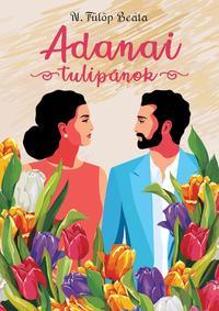 N. Fülöp Beáta: Adanai tulipánok -  (Könyv)