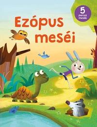 Ezópus meséi - Ötperces mesék -  (Könyv)