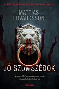 Mattias Edvardsson: Jó szomszédok -  (Könyv)