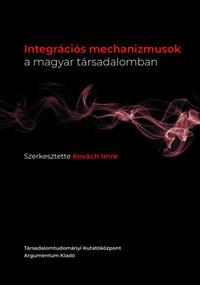Integrációs mechanizmusok a magyar társadalomban -  (Könyv)