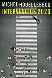 Michel Houellebecq: Intervenciók 2020 -  (Könyv)