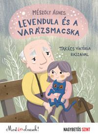 Mészöly Ágnes: Levendula és a varázsmacska -  (Könyv)