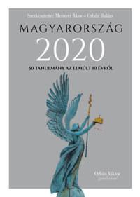 Mernyei Ákos, Orbán Balázs: Magyarország 2020 - 50 tanulmány az emúlt 10 évről -  (Könyv)