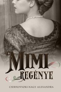 Csernovszki-Nagy Alexandra: Mimi regénye -  (Könyv)