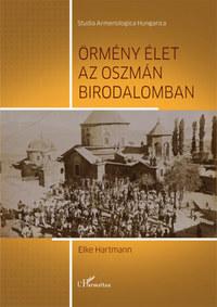 Elke Hartmann: Örmény élet az Oszmán Birodalomban -  (Könyv)