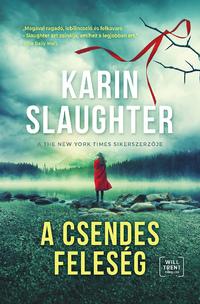 Karin Slaughter: A csendes feleség -  (Könyv)