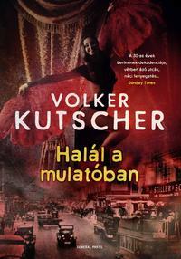 Volker Kutscher: Halál a mulatóban -  (Könyv)