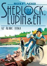 Irene M. Adler: Sherlock, Lupin és én 16. - Az álarc titka -  (Könyv)
