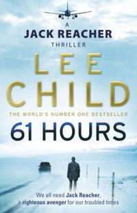 Lee Child: 61 Hours -  (Könyv)