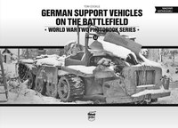 Tom Cockle: German Support Vehicles On The Battlefield -  (Könyv)