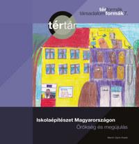 Iskolaépítészet Magyarországon - Örökség és megújulás -  (Könyv)
