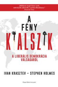 Ivan Krasztev, Stephen Holmes: A fény kialszik - A liberális demokrácia válságáról -  (Könyv)