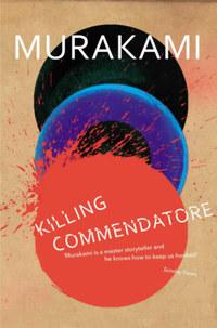 Murakami Haruki: Killing Commendatore -  (Könyv)