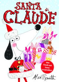 Alex T. Smith: Santa Claude -  (Könyv)