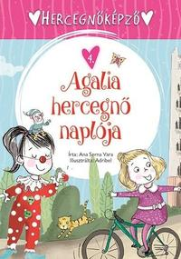 Ana Serna Vara: Hercegnőképző 4. - Agalia hercegnő naplója -  (Könyv)