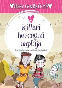 Ana Serna Vara: Hercegnőképző 6. - Killari hercegnő naplója -  (Könyv)