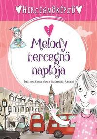 Hercegnőképző 3. - Melody hercegnő naplója -  (Könyv)