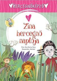 Ana Serna Vara: Hercegnőképző 5. - Zina hercegnő naplója -  (Könyv)