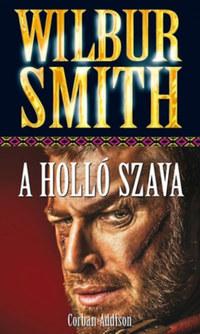 Wilbur Smith: A Holló Szava -  (Könyv)