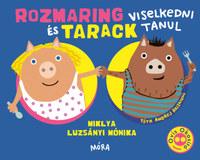 Miklya Luzsányi Mónika: Rozmaring és Tarack viselkedni tanul -  (Könyv)