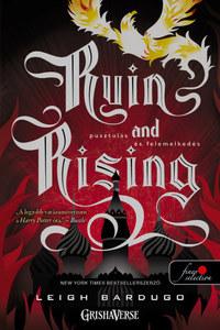 Leigh Bardugo: Ruin and Rising - Pusztulás és felemelkedés - puha kötés - Grisha trilógia 3. -  (Könyv)
