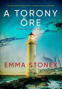 Emma Stonex: A torony őre -  (Könyv)