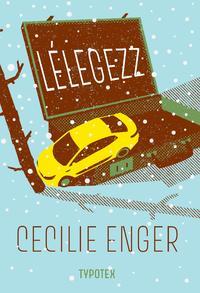 Cecilie Enger: Lélegezz -  (Könyv)