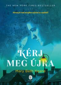 Mary Beth Keane: Kérj meg újra -  (Könyv)