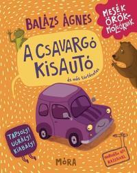 Balázs Ágnes: A csavargó kisautó és más történetek - Tapsolj! Ugrálj! Kiabálj! -  (Könyv)