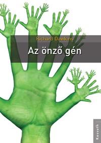 Richard Dawkins: Az önző gén -  (Könyv)