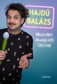 Hajdú Balázs: Meztelen masszázs Ottóval -  (Könyv)