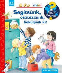 Doris Rübel: Segítsünk, osztozzunk, béküljünk ki! - Mit? Miért? Hogyan? Mini -  (Könyv)