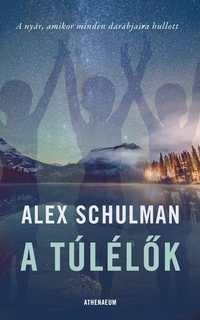 Alex Schulman: A túlélők -  (Könyv)