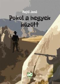 Rejtő Jenő: Pokol a hegyek között -  (Könyv)