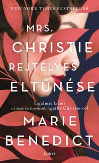 Marie Benedict: Mrs. Christie rejtélyes eltűnése -  (Könyv)