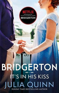 Julia Quinn: Bridgerton: It's In His Kiss -  (Könyv)