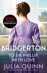 Julia Quinn: Bridgerton: To Sir Phillip, With Love -  (Könyv)