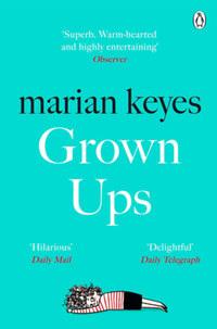 Marian Keyes: Grown Ups -  (Könyv)