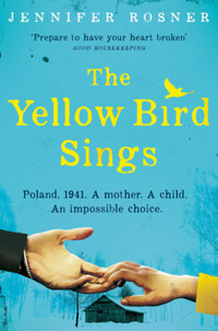Jennifer Rosner: The Yellow Bird Sings -  (Könyv)