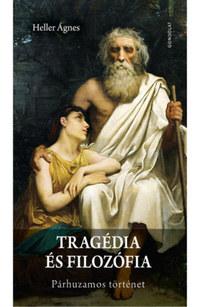 Heller Ágnes: Tragédia és filozófia - Párhuzamos történet -  (Könyv)