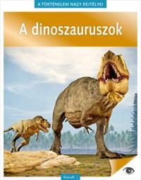 A történelem nagy rejtélyei 14. - A dinoszauruszok -  (Könyv)